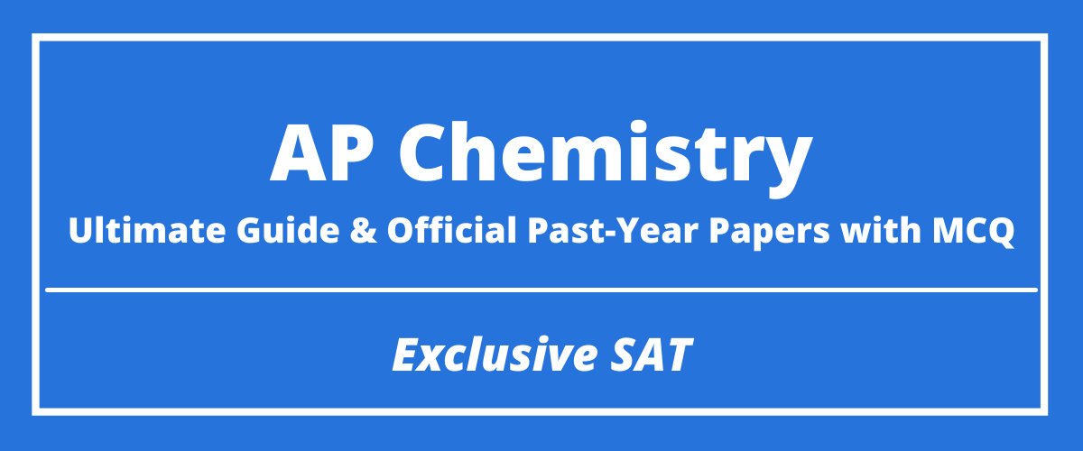 The Ultimate AP Chemistry Guide & Official Past-Year Papers with MCQ