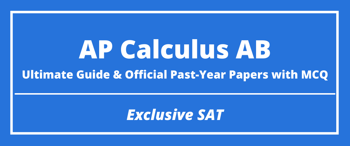 The Ultimate AP Calculus AB Guide & Official Past-Year Papers with MCQ