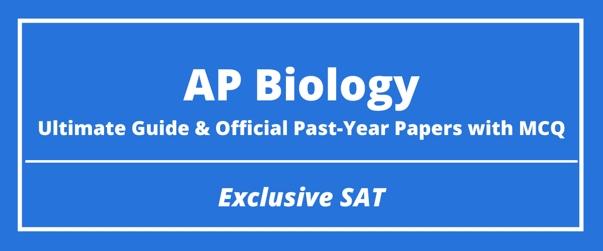 The Ultimate AP Biology Guide & Official Past-Year Papers with MCQ