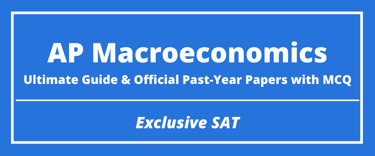 The Ultimate AP Macroeconomics Guide & Official Past-Year Papers with MCQ
