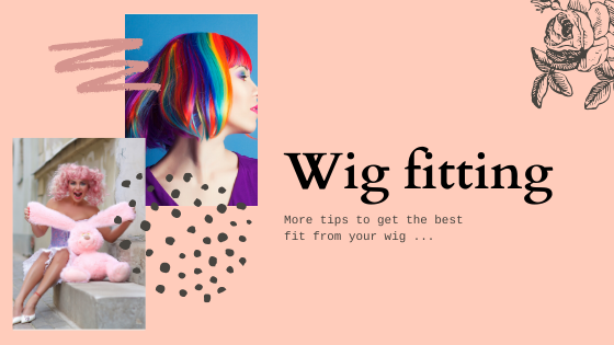 Getting the best fit out of your wig - more tips! ...