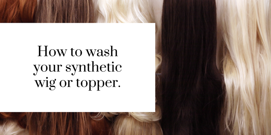 How to wash your synthetic wig or topper.