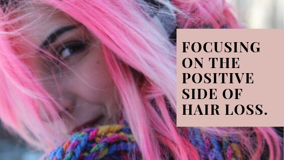 Focusing on the positive side of hair loss ...