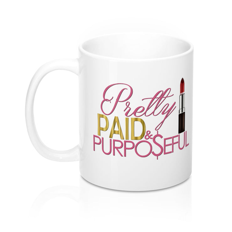 Pretty, Paid and Purposeful Mug 11oz - Iconic Style Inc.