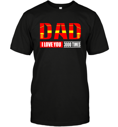 c0bd6e7361 Dad I Love You 3000 Times Iron Man Avengers Endgame Shirt – All Tee ...