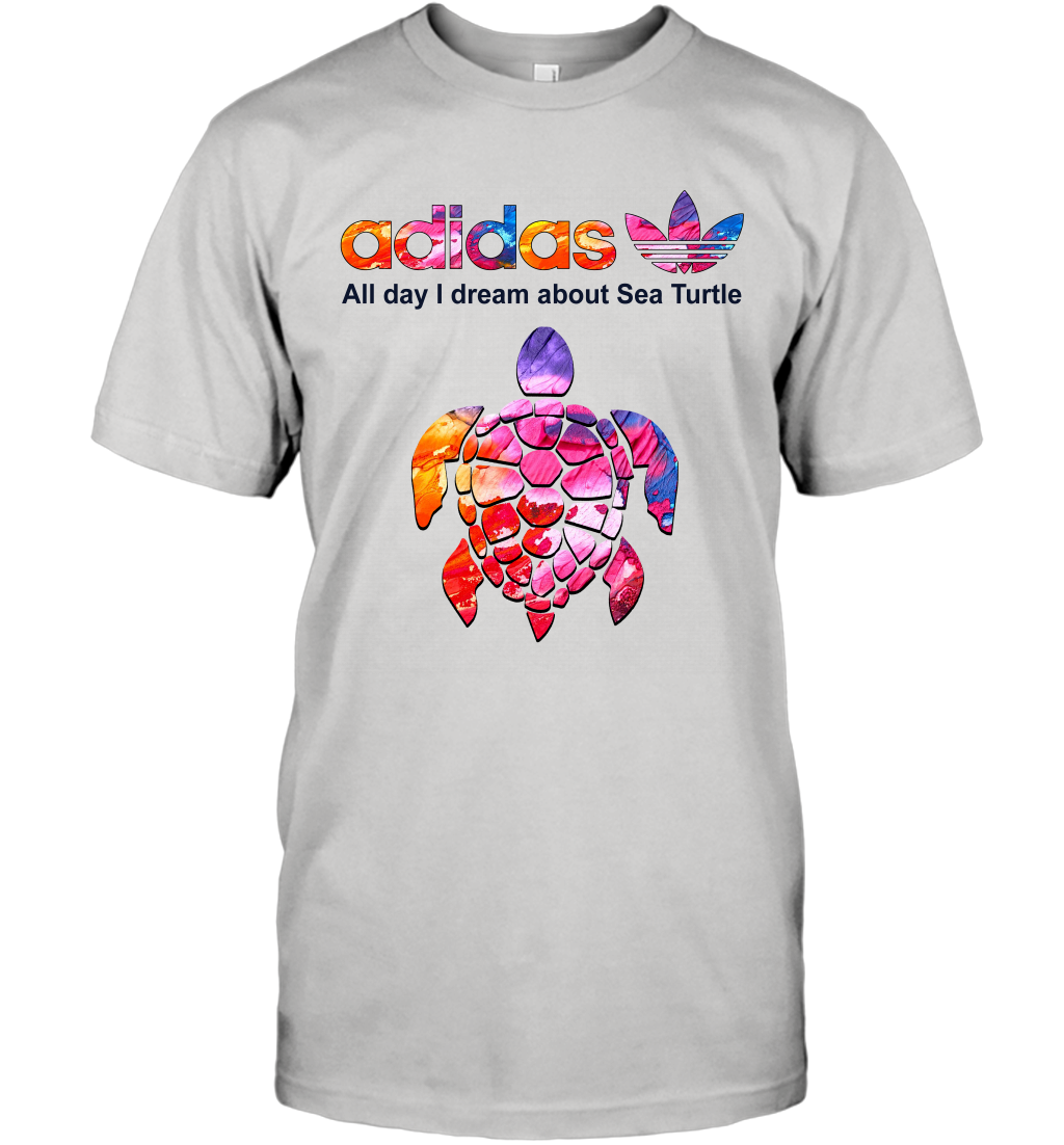Animal Adidas All day I dream about Sea Turtle T-Shirt