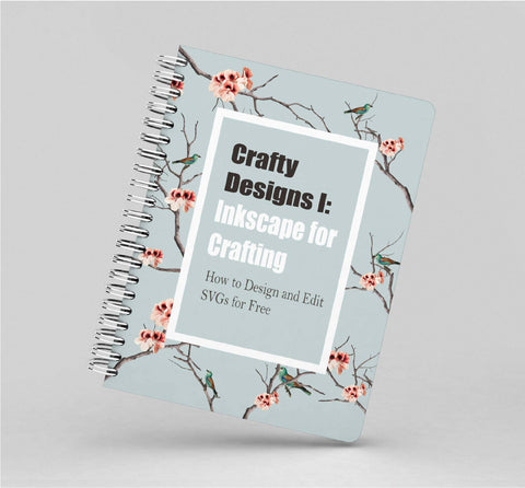 Crafty Designs I- Inkscape for Crafting
