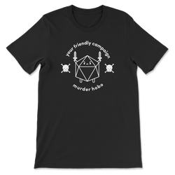 Your Friendly Campaign Murder Hobo T-Shirt