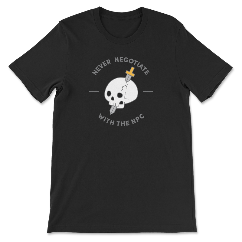 Never Negotiate With The NPC T-Shirt
