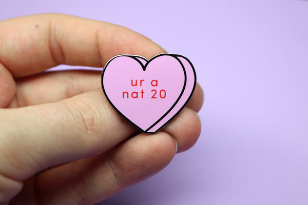 Ur a Nat 20 DnD Conversation Heart Hard Enamel Pin