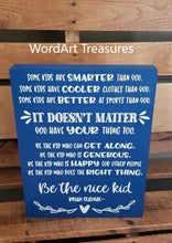 Load image into Gallery viewer, Be the Nice Kid, Children's Bedroom, School Classroom, Playroom, wood sign