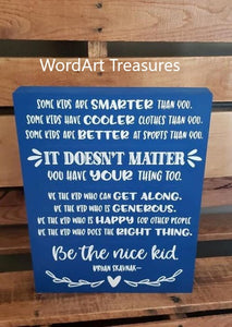 Be the Nice Kid, Children's Bedroom, School Classroom, Playroom, wood sign