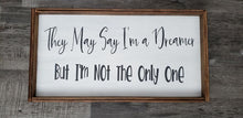 Load image into Gallery viewer, They may say I'm a Dreamer but I'm not the only one, wood sign, Beatles inspired wood sign