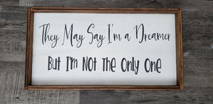 They may say I'm a Dreamer but I'm not the only one, wood sign, Beatles inspired wood sign