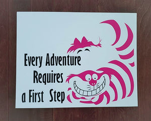 Every Adventure Requires a First Step, Alice in Wonderland, Cheshire Cat