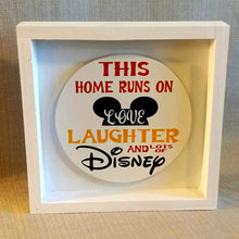 Load image into Gallery viewer, This home runs on love laughter and lots of Disney, Box sign, Disney decor