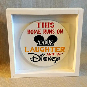 This home runs on love laughter and lots of Disney, Box sign, Disney decor