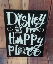Load image into Gallery viewer, Disney is my Happy Place, Disney decor