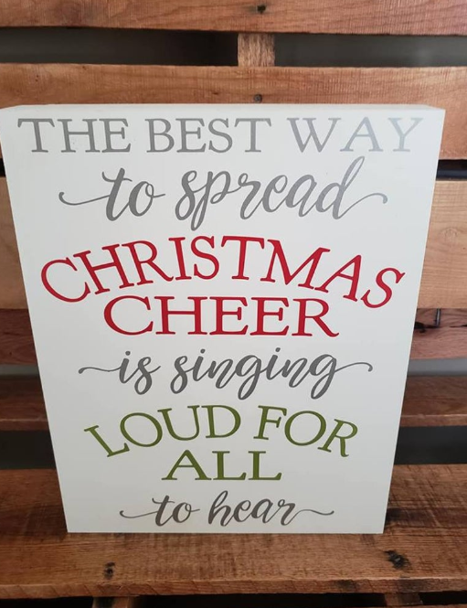 The best way to spread Christmas cheer, is singing loud for all to hear, Elf movie quote