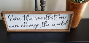Even the smallest one can change the world, nursery decor, farmhouse style decor