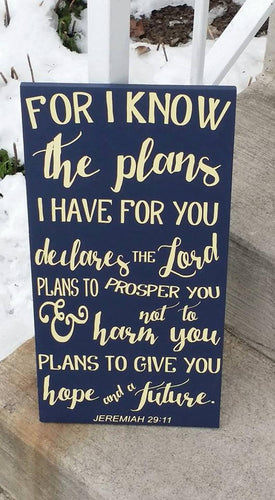 For I know the plans I have for you declares the Lord, Jeremiah 29:22, scripture sign