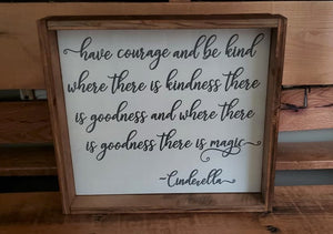 Have courage and be kind, Cinderella quote
