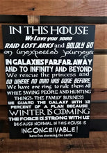 Load image into Gallery viewer, In this house we do geek, We love you 3000, Galaxies Far Far Away, Winter is Coming