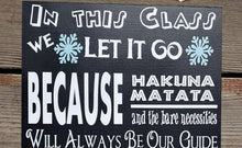 Load image into Gallery viewer, In This Class We Do Disney wood sign, Disney movie quotes, Frozen, Lion King, Toy Story