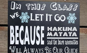 In This Class We Do Disney wood sign, Disney movie quotes, Frozen, Lion King, Toy Story