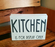Load image into Gallery viewer, Kitchen is for display only, funny kitchen sign, Kitchen decor