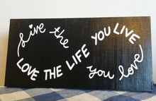 Load image into Gallery viewer, Live the life you love the life you live, wood sign, infinity sign