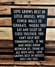 Load image into Gallery viewer, Love Grows Best in Little Houses, Lyrics, wood sign