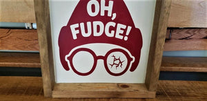 Oh Fudge!, A Christmas Story, wood sign, Christmas Decoration