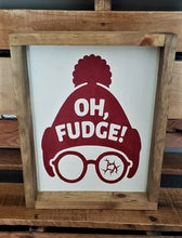 Load image into Gallery viewer, Oh Fudge!, A Christmas Story, wood sign, Christmas Decoration