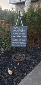No soliciting, Please do not knock or ring the bell It upsets the dog...which upsets the baby...which upsets the mom