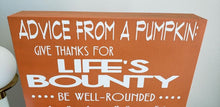 Load image into Gallery viewer, Advice from a pumpkin, wood sign, fall decor, harvest decor, pumpkin decor