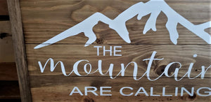 The Mountains Are Calling and I Must Go, John Muir quote, Rustic mountain sign, cabin sign, ski loge