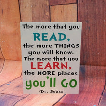 Load image into Gallery viewer, The more that you read, the more things you will know, Dr. Seuss reading quote