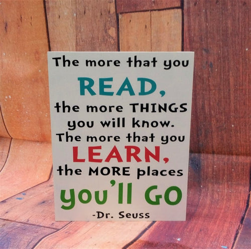 The more that you read, the more things you will know, Dr. Seuss reading quote