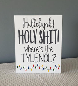 Hallelujah, Holy Shit, Where's the Tylenol?, Clark Griswold, Christmas vacation, wood sign