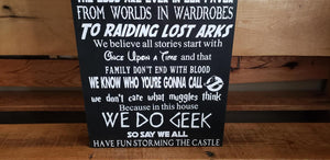 In This House We Do Geek, geek movie lines,  we believe in magic, have fun storming the castle