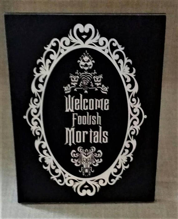 Welcome Foolish Mortals, Haunted Mansion, Wood Sign,  Halloween Decor