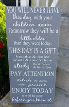 Load image into Gallery viewer, You will never have this day with your children again, Family Sign, Children Sign