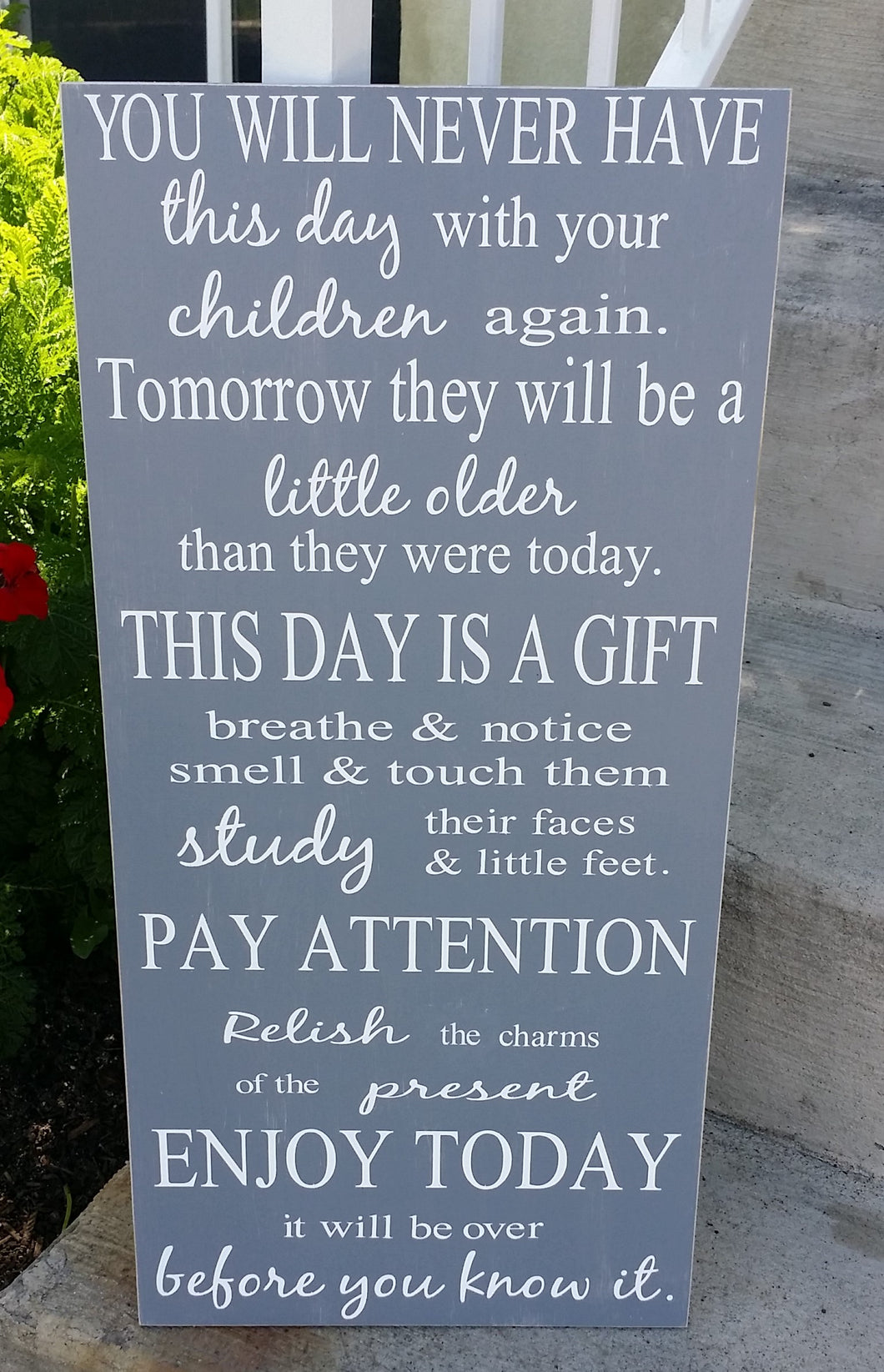 You will never have this day with your children again, Family Sign, Children Sign