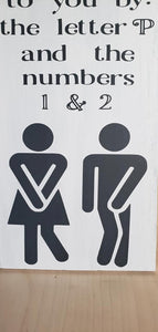 funny bathroom sign, The room brought to you by the letter P and the Numbers 1 and 2