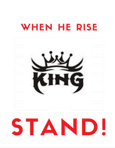 WHEN HE RISE!