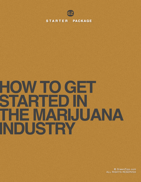 How To Get Started in the Medical or Recreational Marijuana Industry