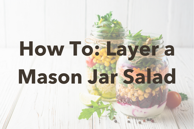 How To: Layer a Mason Jar Salad