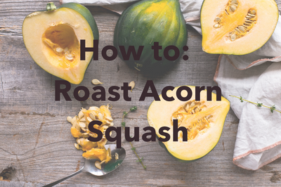 How To: Roast Acorn Squash