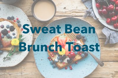 Sweat Bean Brunch Toast